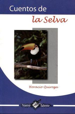 CUENTOS DE LA SELVA  (COL. NUEVO TALENTO)