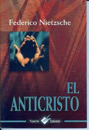 ANTICRISTO, EL   (COL.NUEVO TALENTO)
