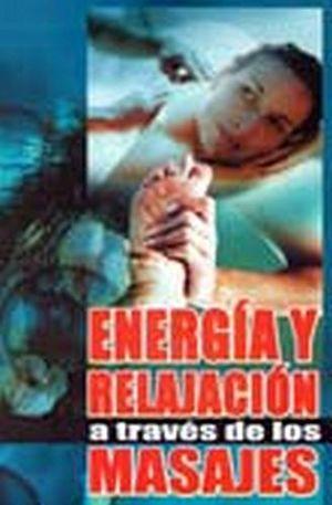 ENERGIA Y RELAJACION A TRAVES DE LOS MASAJES