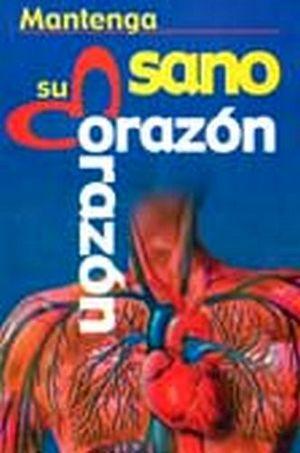MANTENGA SANO SU CORAZON