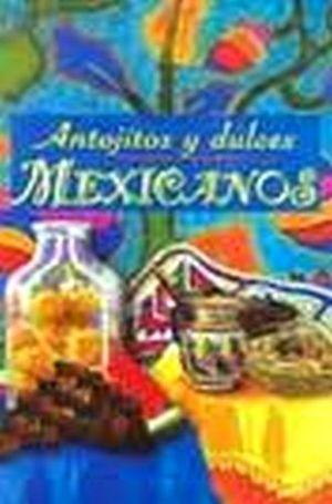 ANTOJITOS Y DULCES MEXICANOS
