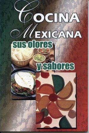 COCINA MEXICANA  -SUS OLORES Y SABORES-