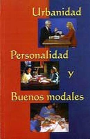 URBANIDAD, PERSONALIDAD Y BUENOS MODALES