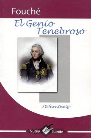 FOUCHE/EL GENIO TENEBROSO (COL. NUEVO TALENTO)