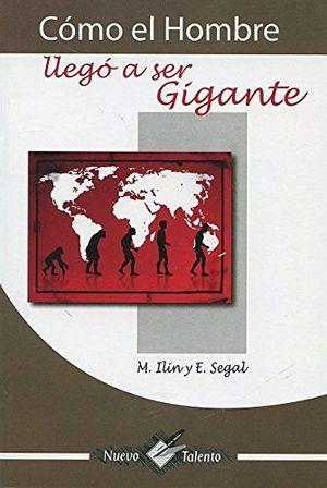 COMO EL HOMBRE LLEGO A SER GIGANTE (COL. NUEVO TALENTO)