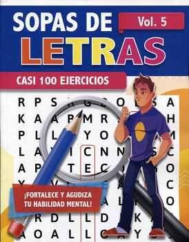 SOPAS DE LETRAS VOL.5 -CASI 100 EJERCICIOS-