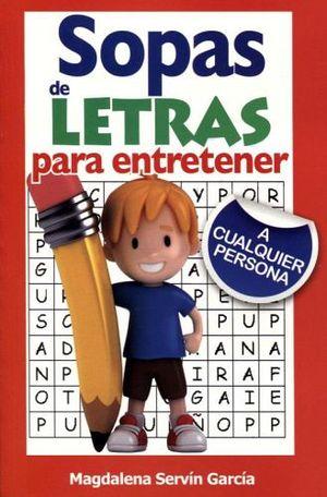 SOPAS DE LETRAS PARA ENTRETENER A CUALQUIER PERSONA