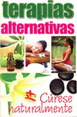TERAPIAS ALTERNATIVAS (CURESE NATURALMENTE)