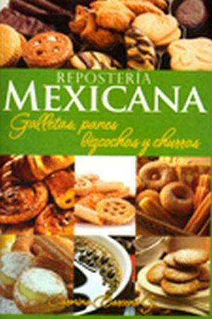 REPOSTERIA MEXICANA (GALLETAS, PANES, BIZCOCHOS Y CHURROS)