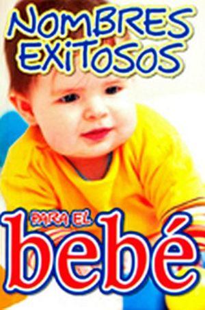 NOMBRES EXITOSOS PARA EL BEBE