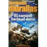 DERRIBANDO MURALLAS -EL CAMINO HACIA EL EXITO-
