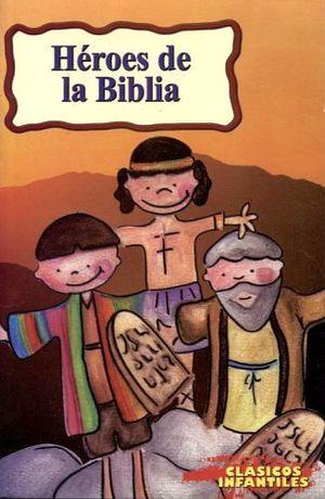 HEROES DE LA BIBLIA (CLASICOS INFANTILES)