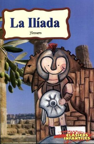 ILIADA, LA (CLASICOS INFANTILES)