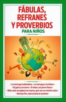 FABULAS, REFRANES Y PROVERBIOS -PARA NIÑOS-