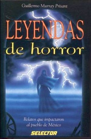 LEYENDAS DE HORROR