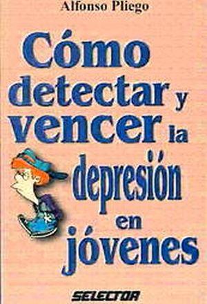 COMO DETECTAR Y VENCER LA DEPRESION EN JOVENES