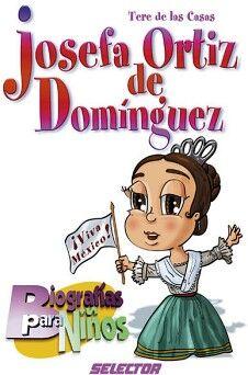 JOSEFA ORTIZ DE DOMINGUEZ (BIOGRAFIAS PARA NIÑOS)