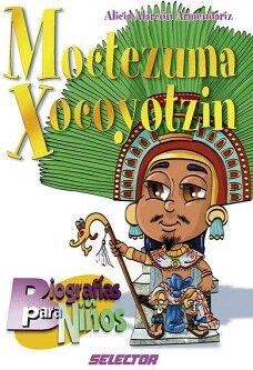 MOCTEZUMA XOCOYOTZIN (BIOGRAFIAS PARA NIÑOS)