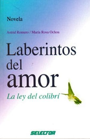 LABERINTOS DEL AMOR: LA LEY DEL COLIBRI