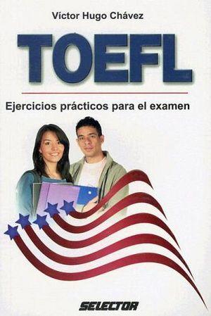 TOEFL  (EJERCICIOS PRACTICOS PARA EL EXAMEN)