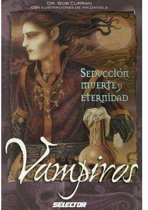 VAMPIROS (SEDUCCION, MUERTE Y ETERNIDAD)