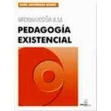 INTRODUCCION A LA PEDAGOGIA EXISTENCIAL 5ED.