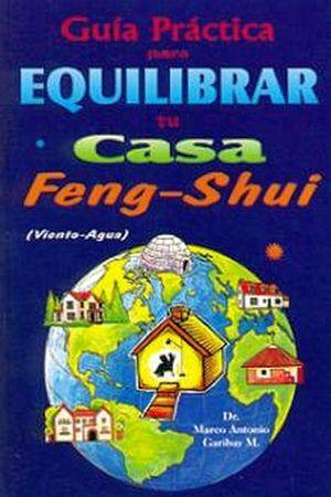 GUIA PRACTICA PARA EQUILIBRAR TU CASA FENG-SHUI