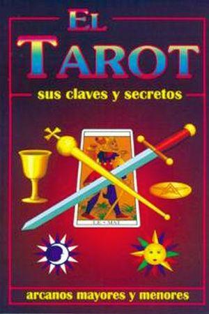 TAROT SUS CLAVES Y SECRETOS