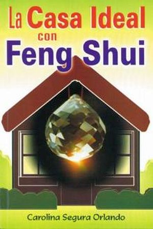 Casa ideal con feng shui segura orlando carol for Casa feng shui ideal