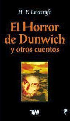 HORROR DE DUNWICH Y OTROS CUENTOS, EL