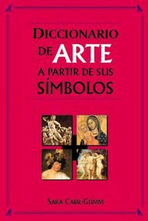 DICCIONARIO DE ARTE A PARTIR DE SUS SIMBOLOS