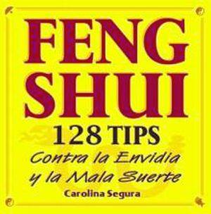 FENG SHUI (128 TIPS CONTRA LA ENVIDIA Y LA MALA SUERTE)