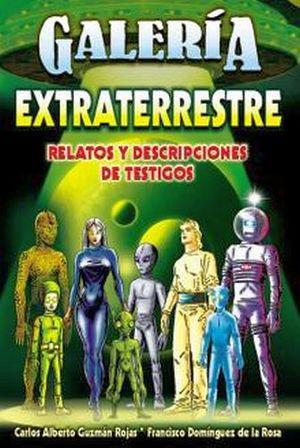 GALERIA EXTRATERRESTRE (RELATOS Y DESCRIPCIONES DE TESTIGOS)