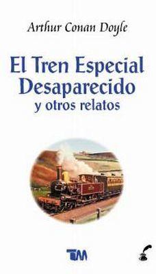 TREN ESPECIAL DESAPARECIDO Y OTROS RELATOS, EL