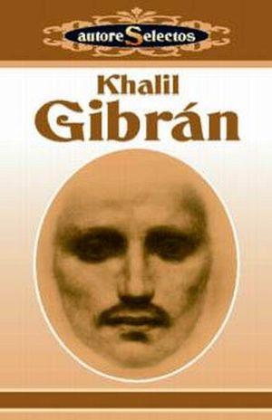 KHALIL GIBRAN (AUTORES SELECTOS)