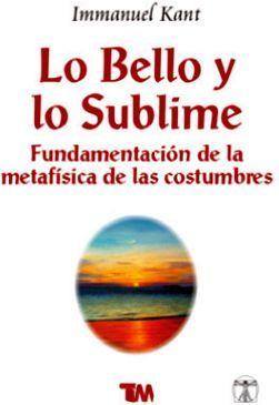 LO BELLO Y LO SUBLIME -FUNDAMENTACIÓN DE LA METAFÍSICA-