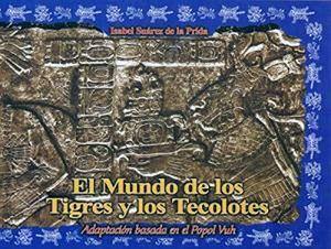 MUNDO DE LOS TIGRES Y LOS TECOLOTES