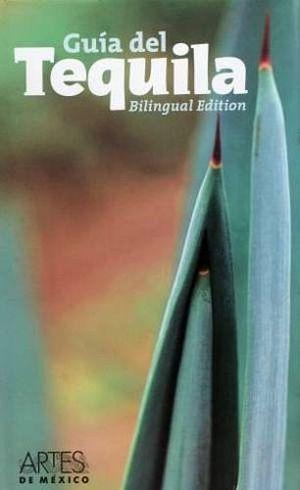 GUIA DEL TEQUILA BILINGUAL EDITION (EMPASTADO)