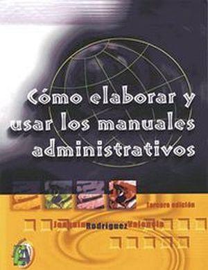 COMO ELABORAR Y USAR LOS MANUALES ADM. 3ED.
