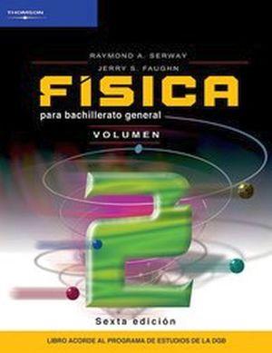 FISICA PARA BACHILLERATO GENERAL VOL. II        (2007)