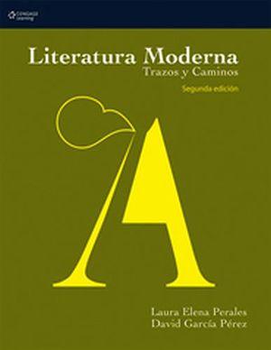 LITERATURA MODERNA (TRAZOS Y CAMINOS)  2ED.