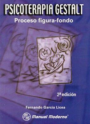 PSICOTERAPIA GESTALT (PROCESO FIGURA-FONDO) 2ED.