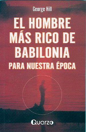 HOMBRE MAS RICO DE BABILONIA PARA NUESTRA EPOCA. HILL, GEORGE.. 9789707321199