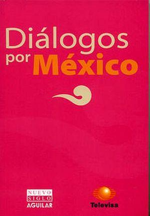 DIALOGOS POR MEXICO