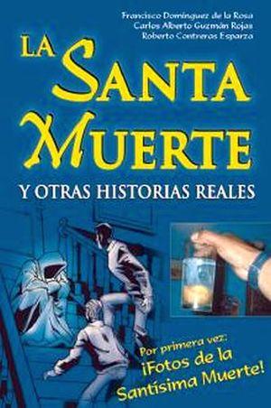SANTA MUERTE Y OTRAS HISTORIAS REALES, LA