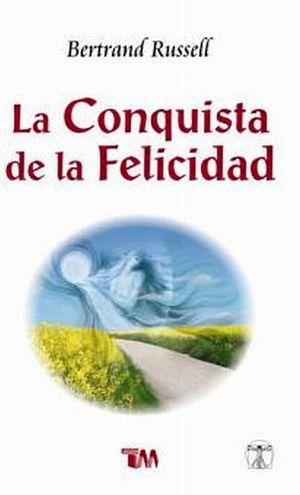 CONQUISTA DE LA FELICIDAD, LA  (CLASICOS PHILOSOPHIA)