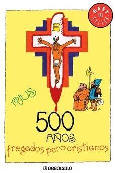 500 AÑOS FREGADOS PERO CRISTIANOS    (DEBOLSILLO)