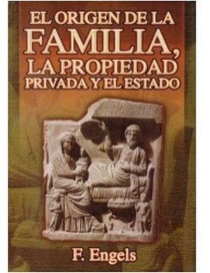 ORIGEN DE LA FAMILIA, LA PROPIEDAD PRIVADA Y EL ESTADO