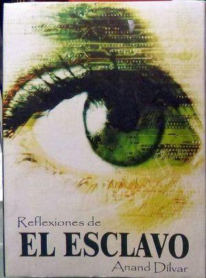 REFLEXIONES DE EL ESCLAVO