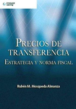 PRECIOS DE TRANSFERENCIA -ESTRAT. NORMA FISCAL-